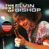 The Best of Elvin Bishop Elvin Bishop