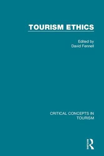 Tourism Ethics (Critical Concepts in Tourism)