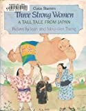 img - for Three Strong Women (Viking Kestrel picture books) book / textbook / text book