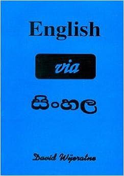 ENGLISH VIA SINHALA: David Wijeratne: 9789552033124: Amazon.com: Books