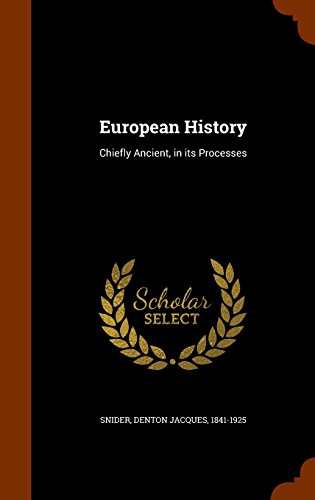 European History: Chiefly Ancient, in its Processes