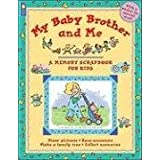 My Baby Brother and Me (Memory Scrapbooks for Kids)by Jane Drake