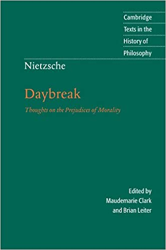 Daybreak: Thoughts on the Prejudices of Morality (Cambridge Texts in the History of Philosophy) written by Friedrich Nietzsche