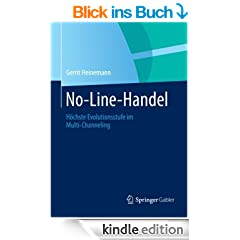 No-Line-Handel: H�chste Evolutionsstufe im Multi-Channeling (German Edition)
