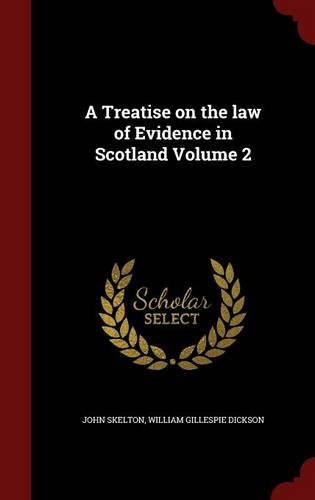 A Treatise on the law of Evidence in Scotland Volume 2