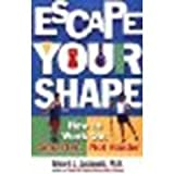 img - for Escape Your Shape: How to Work Out Smarter, Not Harder by Edward J. Jackowski [Touchstone, 2001] (Paperback) [Paperback] book / textbook / text book