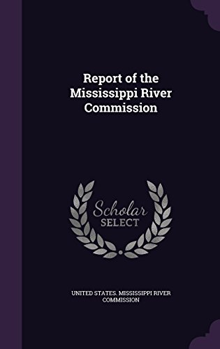 Report of the Mississippi River Commission
