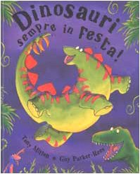 Dinosauri sempre in festa Book Cover