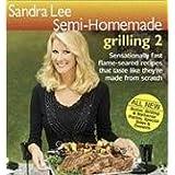 Sandra Lee Semi-Homemade Grilling 2 ~ Sandra Lee