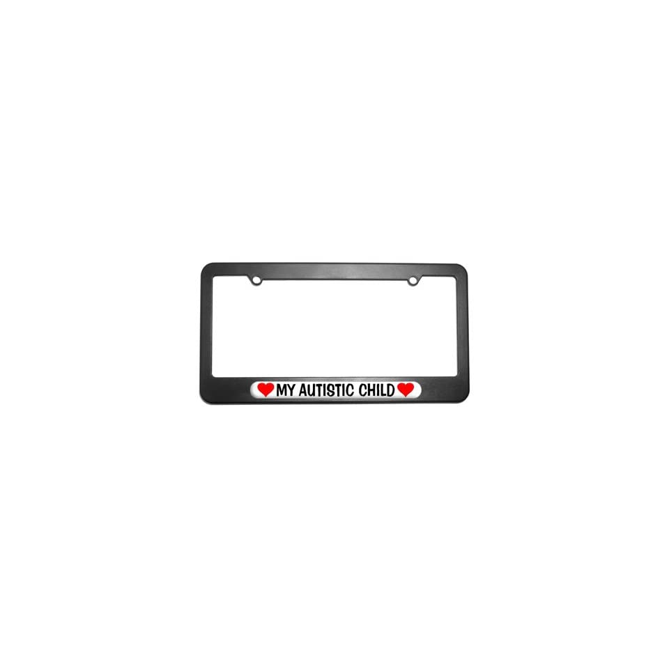 My Autistic Child Love with Hearts License Plate Tag Frame