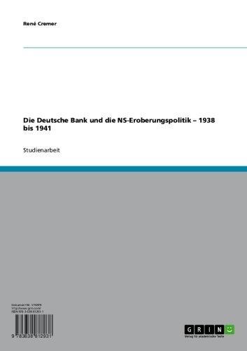 die-deutsche-bank-und-die-ns-eroberungspolitik-1938-bis-1941-german-edition