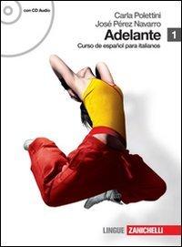 Adelante. Curso de espanol para italianos. Con espansione online. Con CD Audio. Per le Scuole superiori: 1