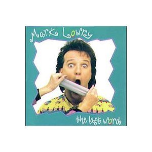 Mark Lowry: The Last Word - Classic Clean Comedy Series