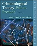 Criminological Theory: Past to Present 4th (fourth) edition Text Only