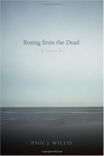 Rosing from the Dead, Paul J. Willis