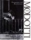 Tina Modotti: Photographer and Revolutionary
