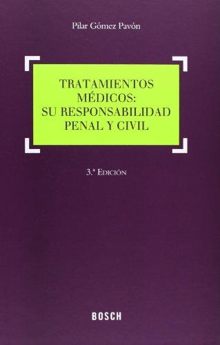Tratamientos Médicos: Su Responsabilidad Penal Y Civil - 3ª Edición