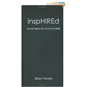 inspHIREd: novel ideas for novel leaders