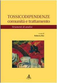 Tossicodipendenze. Comunità E Trattamento. Strumenti Di Analisi