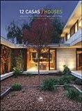 img - for 12 casas = Houses 2014 : arquitectura contempor nea argentina book / textbook / text book