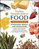 img - for The New Complete Book of Food: A Nutritional, Medical, and Culinary Guide book / textbook / text book