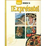 img - for Holt Spanish 1A: Expresate by Nancy Humbach Sylvia Madrigal Velasco Ana Beatriz Chiquito Stuart Smith John McMinn (2006-01-01) Hardcover book / textbook / text book