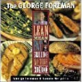 The George Foreman Lean Mean Fat Reducing Grilling Machine Cookbook