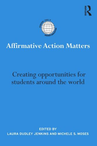 Affirmative Action Matters: Creating opportunities for students around the world (International Studies in Higher Education) PDF