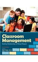 Classroom Management: Building Relationships of Mutual Respect