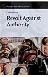 img - for Revolt Against Authority (Studies in Critical Social Sciences) book / textbook / text book