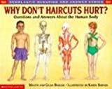 Why Don't Haircuts Hurt? Questions And Answers About The Human Body (Turtleback School & Library Binding Edition) (Scholastic Question & Answer) (0613170423) by Melvin Berger