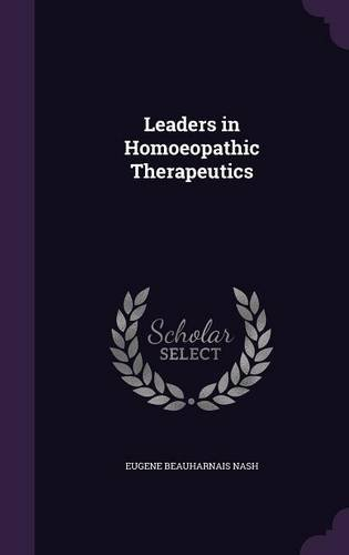 Leaders in Homoeopathic Therapeutics