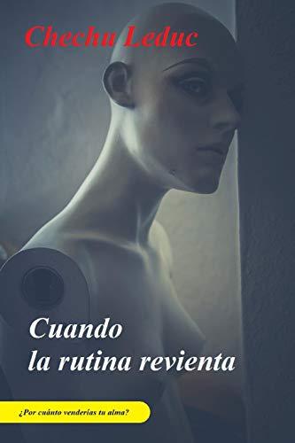Cuando la rutina revienta  [Leduc, Chechu] (Tapa Blanda)