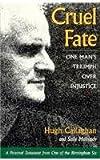 Cruel Fate: One Man's Triumph over Injustice