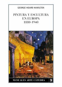Pintura y escultura en Europa, 1880-1940/ Painting and Sculpture in Europe, 1880-1940 (Manuales Arte Catedra) (Spanish E