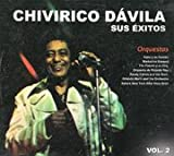 Chirivico Davila - Sus Exitos Vol.2