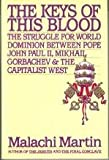 Keys of This Blood: Pope John II, Gorbachev, and Struggle for New World Order (0671691740) by Martin, Malachi