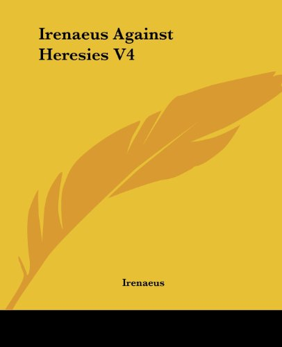 Irenaeus Against Heresies V4