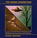 img - for Cosmic Connections: Worldwide Crop Formations and Et Contacts book / textbook / text book