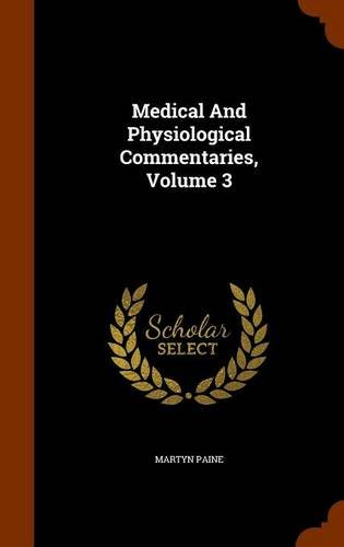 Medical And Physiological Commentaries, Volume 3