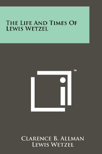 The Life and Times of Lewis Wetzel
