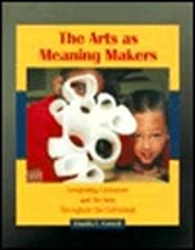 Creating Meaning Through Literature and the Arts An Integration Resource for by Claudia E. Cornett