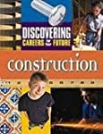 Construction (Discovering Careers for...