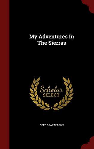 My Adventures In The Sierras