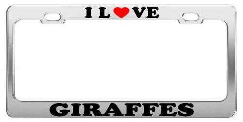 I Love GIRAFFES License Plate Frame Car Truck