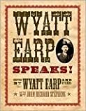 img - for Wyatt Earp Speaks! book / textbook / text book
