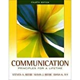 Communication: Principles for a Lifetime, Books a la Carte Plus MyCommunicationLab (4th Edition) Steven A. Beebe, Susan J. Beebe and Diana K. Ivy