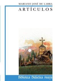 Artículos de Larra (Clásicos - Biblioteca Didáctica Anaya)
