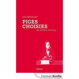 Piges choisies (de Griffith � Ellroy)