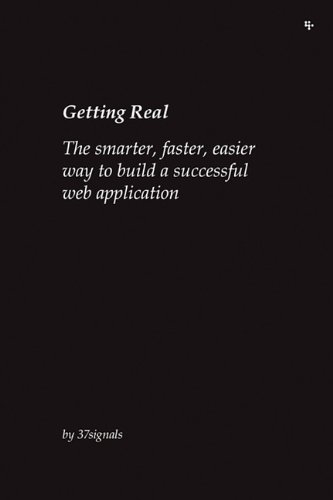 Image of Getting Real: The smarter, faster, easier way to build a successful web application